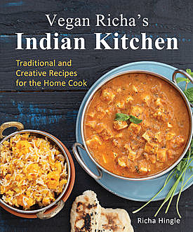 Vegan Richa's Indian Kitchen, Richa Hingle