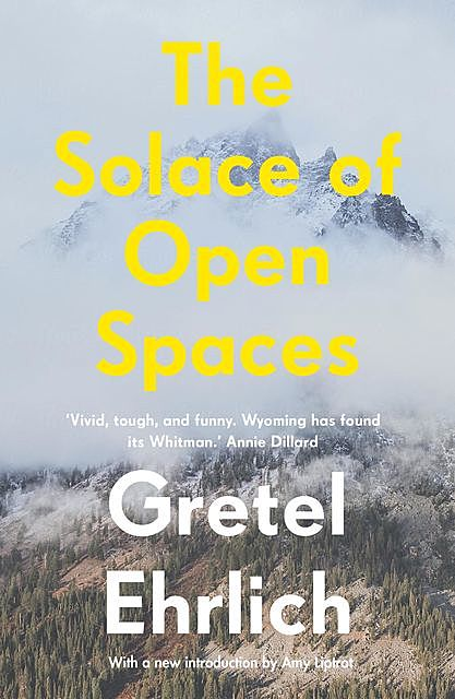 The Solace of Open Spaces, Gretel Ehrlich
