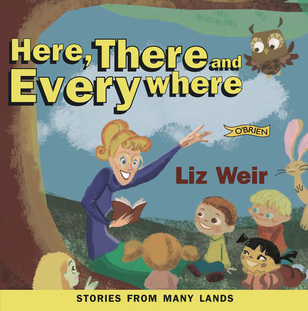 Here, There and Everywhere, Liz Weir