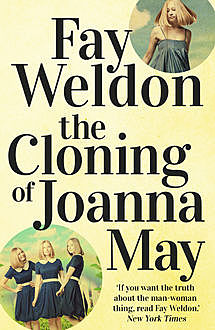 The Cloning of Joanna May, Fay Weldon