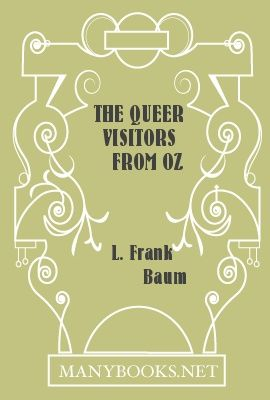 The Queer Visitors From Oz, Lyman Frank Baum