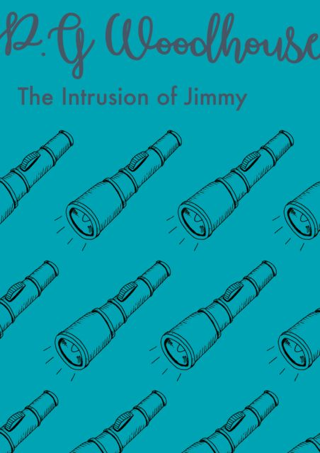 The Intrusion of Jimmy, P. G. Wodehouse