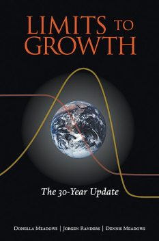 Limits to Growth, Donella Meadows, Jorgen Randers, Dennis Meadows