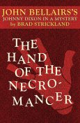The Hand of the Necromancer, Brad Strickland, John Bellairs