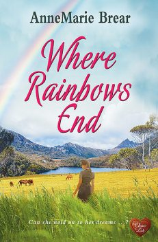 Where Rainbows End, Annemarie Brear