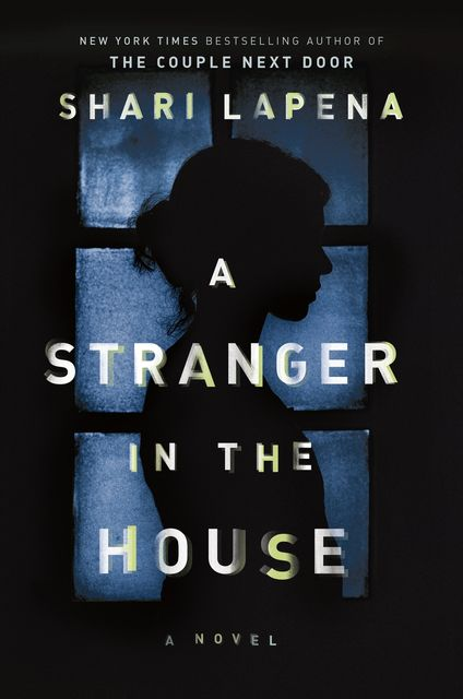 A Stranger in the House, Shari Lapena