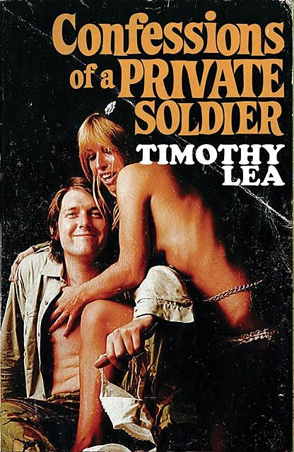 Confessions of a Private Soldier, Timothy Lea
