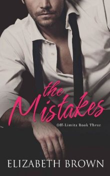 The Mistakes (Off-Limits Book 3), Elizabeth Brown