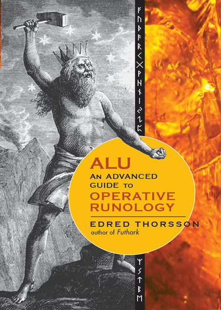 ALU, An Advanced Guide to Operative Runology, Edred Thorsson