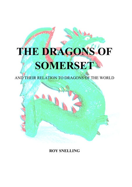 The Dragons of Somerset, Roy Snelling