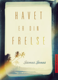 Havet er din frelse, James Jones