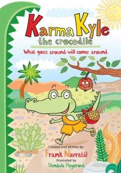 Karma Kyle the Crocodile: What goes around will come around, Frank Navratil