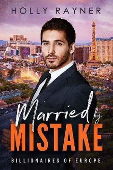 Married By Mistake (Billionaires of Europe Book 7), Holly Rayner