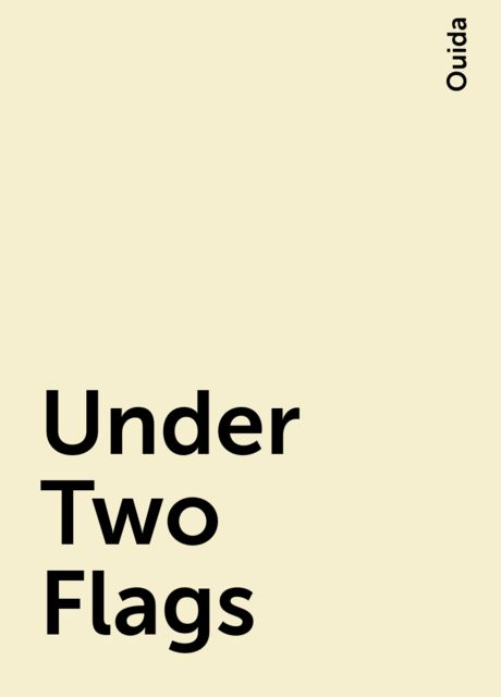Under Two Flags, Ouida