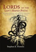 Lords of the Left-Hand Path, Stephen Flowers