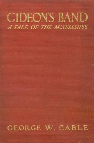 Gideon's Band / A Tale of the Mississippi, George Washington Cable