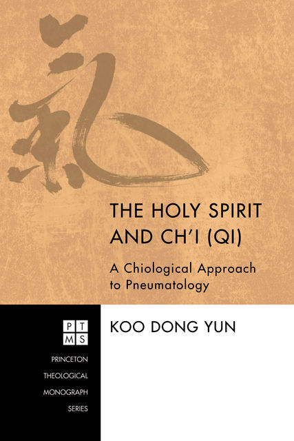 The Holy Spirit and Ch'i (Qi), Koo Dong Yun