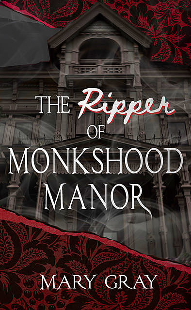 The Ripper of Monkshood Manor, Mary Gray