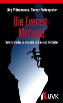 Die Everest-Methode, Jörg Pfützenreuter, Thomas D. Veitengruber