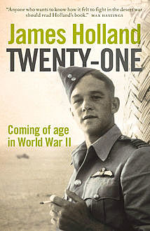 Heroes: The Greatest Generation and the Second World War, James Holland