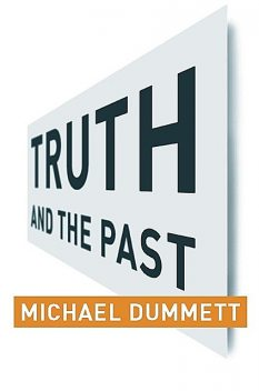 Truth and the Past, Michael Dummett