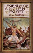Legends of Ancient Egypt, M.A.Murray