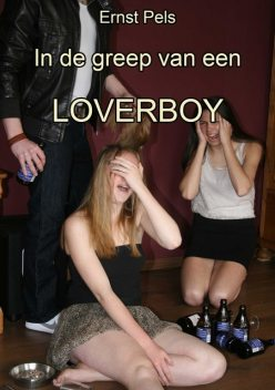 In de greep van een loverboy, Ernst Pels