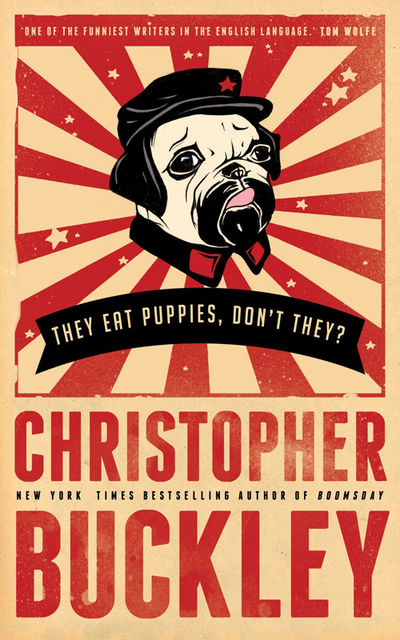 They Eat Puppies, Don't They?, Christopher Buckley