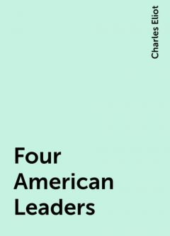Four American Leaders, Charles Eliot