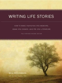 Writing Life Stories, Bill Roorbach
