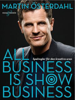 All business is show business, Martin Österdahl