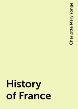 History of France, Charlotte Mary Yonge