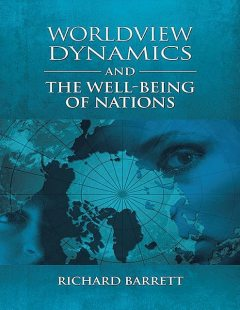 Worldview Dynamics and the Well Being of Nations, Richard Barrett