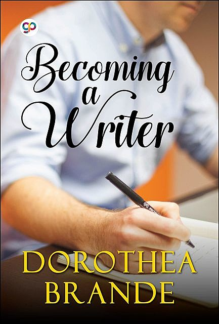 Becoming a Writer, Dorothea Brande