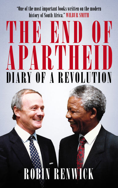 The End of Apartheid, Robin Renwick