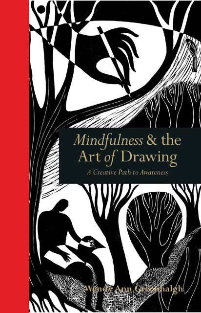 Mindfulness & the Art of Drawing, Wendy Ann Greenhalgh