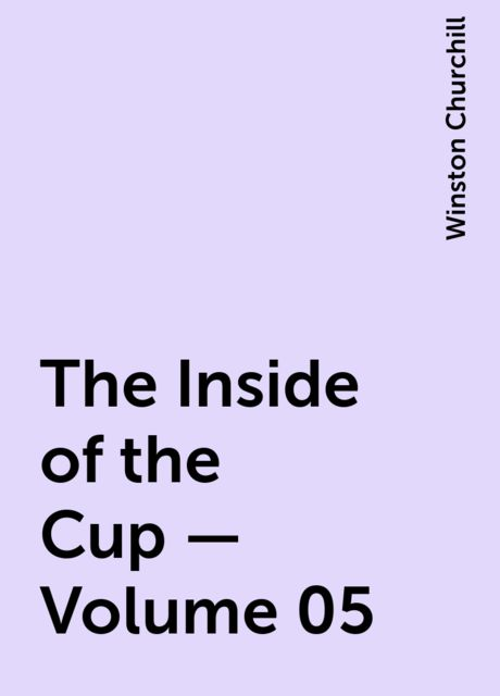 The Inside of the Cup — Volume 05, Winston Churchill