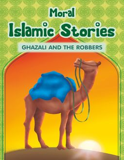 Moral Islamic Stories – Ghazali and the Robbers, Portrait Publishing