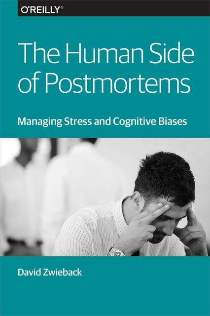 The Human Side of Postmortems, Dave Zwieback