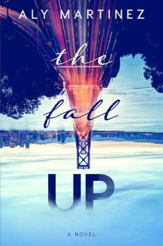 The Fall Up, Aly Martinez