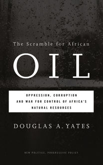 The Scramble for African Oil, Douglas A. Yates