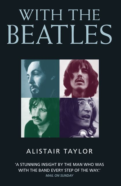 With the Beatles, Alistair Taylor