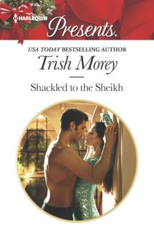 Shackled to the Sheikh, Trish Morey
