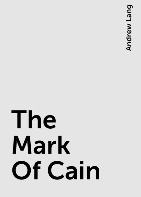 The Mark Of Cain, Andrew Lang