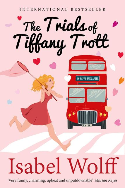 The Trials of Tiffany Trott, Isabel Wolff