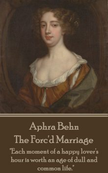 The Forc'd Marriage, Aphra Behn