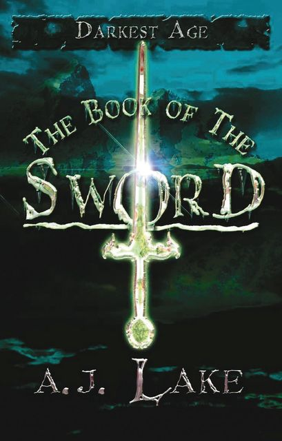 The Book of the Sword, A.J.Lake