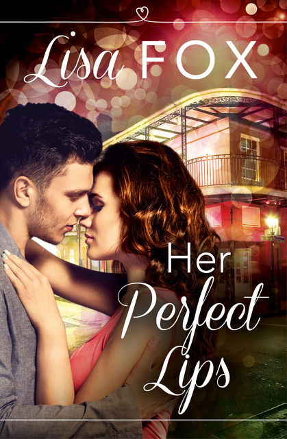 Her Perfect Lips: HarperImpulse Contemporary Romance (A Novella), Lisa Fox