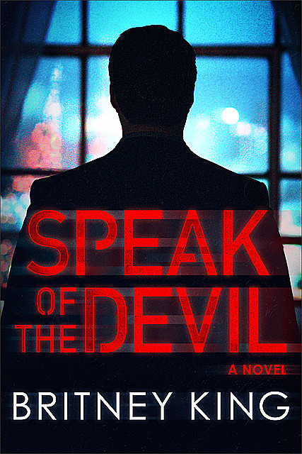 Speak of the Devil: A Psychological Thriller, Britney King