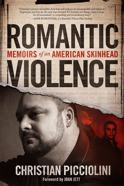 Romantic Violence: Memoirs of an American Skinhead, Christian Picciolini